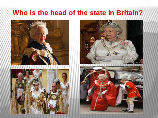 Who is the head of the state in Britain?
