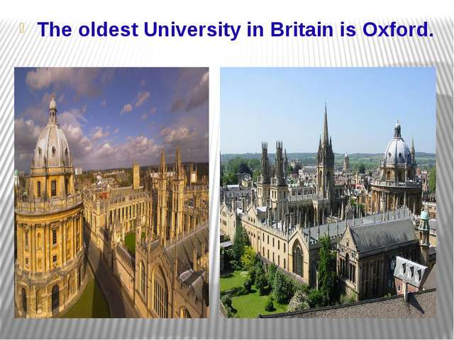 The oldest University in Britain is Oxford.