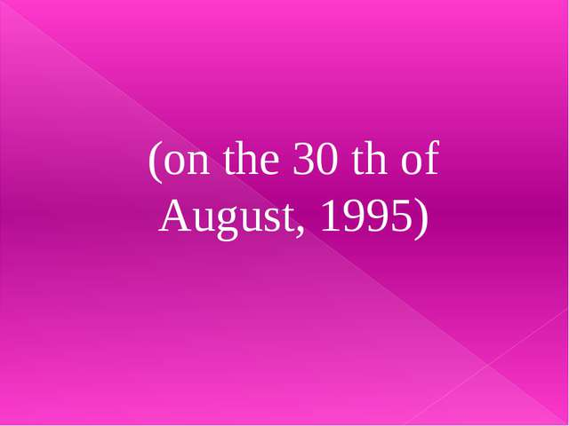 (on the 30 th of August, 1995)
