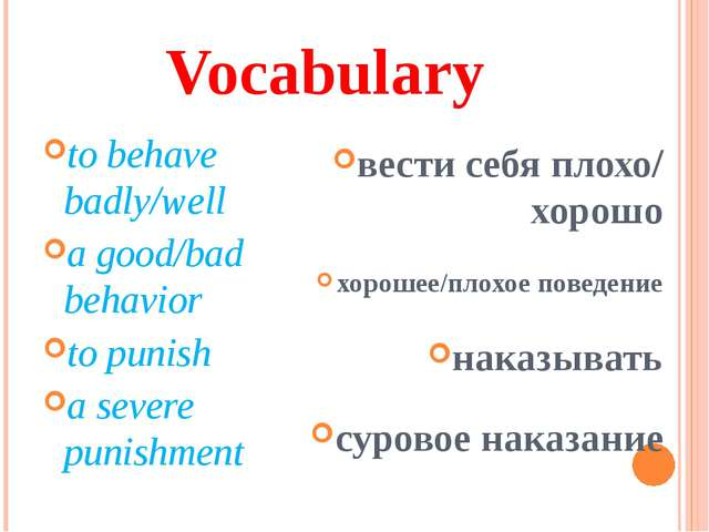 Vocabulary to behave badly/well a good/bad behavior to punish a severe punish...