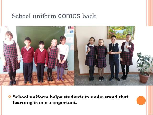 School uniform comes back School uniform helps students to understand that le...