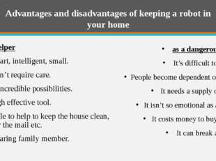 Advantages and disadvantages of keeping a robot in your home as a helper It's