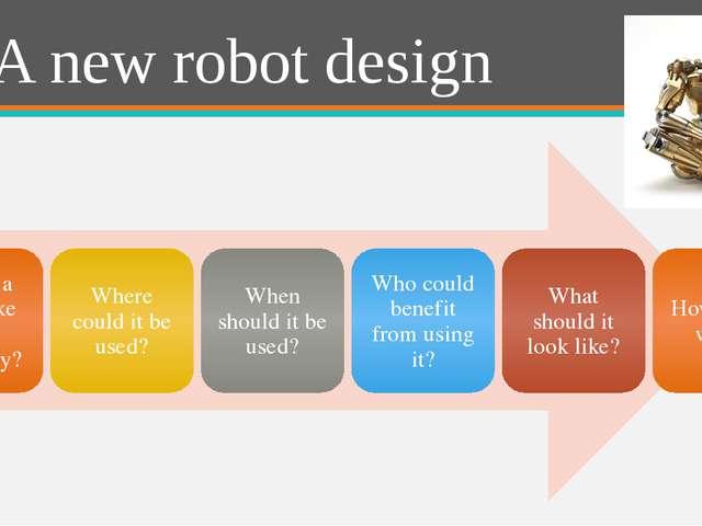A new robot design