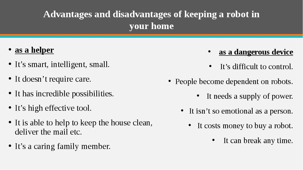 Advantages and disadvantages of keeping a robot in your home as a helper It's...