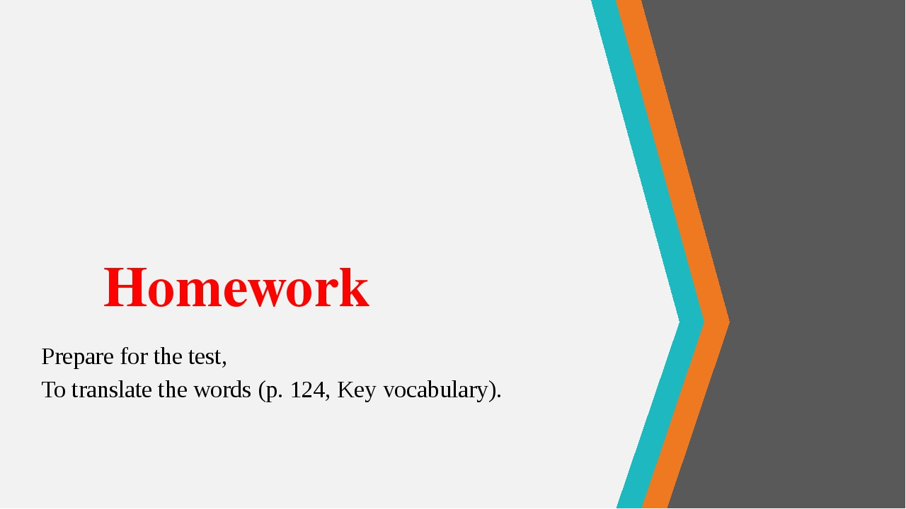 Homework Prepare for the test, To translate the words (p. 124, Key vocabulary).