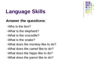 Language Skills Answer the questions: -Who is the lion? -What is the elephant