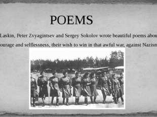 Boris Laskin, Peter Zvyagintsev and Sergey Sokolov wrote beautiful poems abou