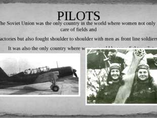 The Soviet Union was the only country in the world where women not only took
