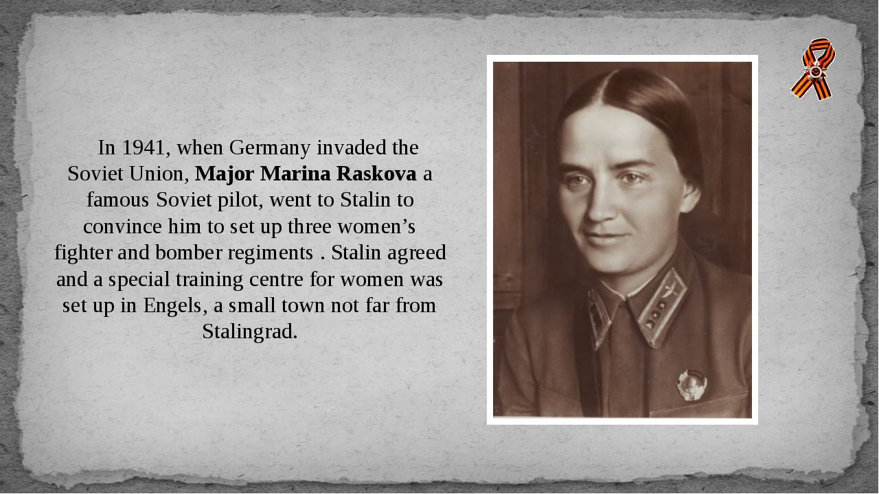 In 1941, when Germany invaded the Soviet Union, Major Marina Raskova a famou...