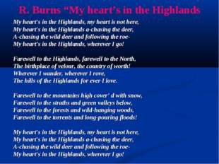 "R. Burns ""My heart's in the Highlands My heart's in the Highlands, my heart i"
