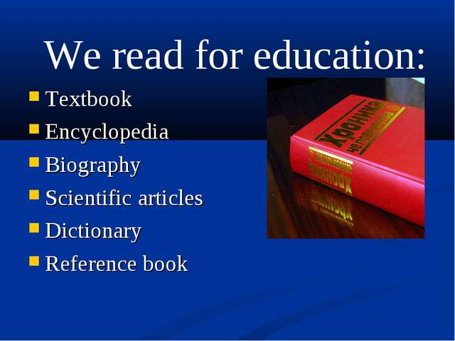 Textbook Encyclopedia Biography Scientific articles Dictionary Reference book...