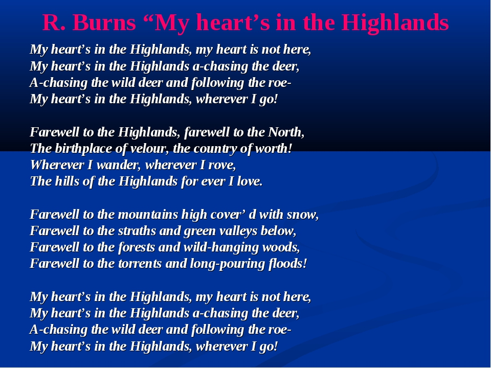 "R. Burns ""My heart's in the Highlands My heart's in the Highlands, my heart i..."