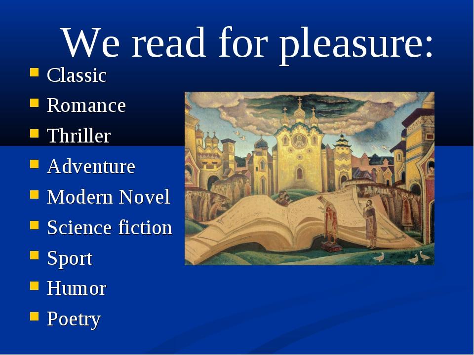 Classic Romance Thriller Adventure Modern Novel Science fiction Sport Humor P...