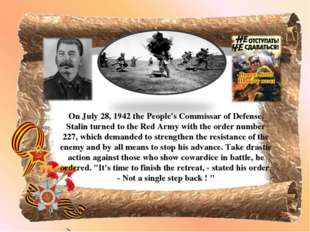 On July 28, 1942 the People's Commissar of Defense, Stalin turned to the Red