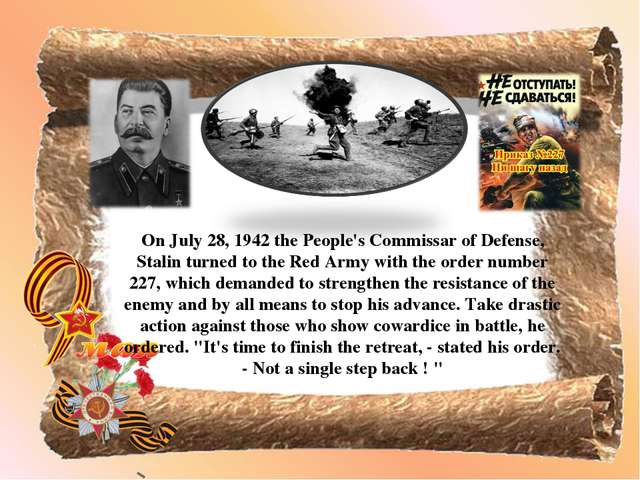 On July 28, 1942 the People's Commissar of Defense, Stalin turned to the Red...