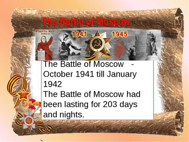 The Battle of Moscow - October 1941 till January 1942 The Battle of Moscow h...