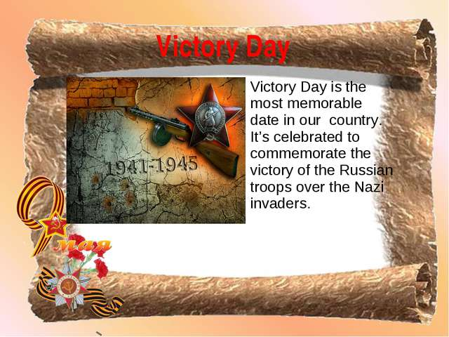 Victory Day is the most memorable date in our country. It's celebrated to co...