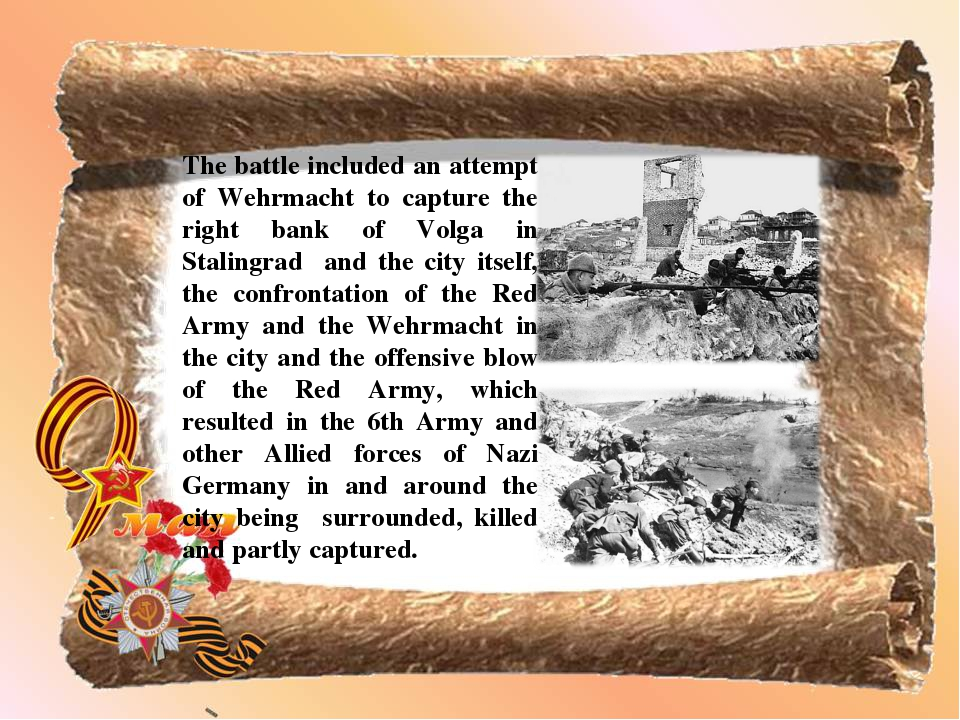The battle included an attempt of Wehrmacht to capture the right bank of Volg...