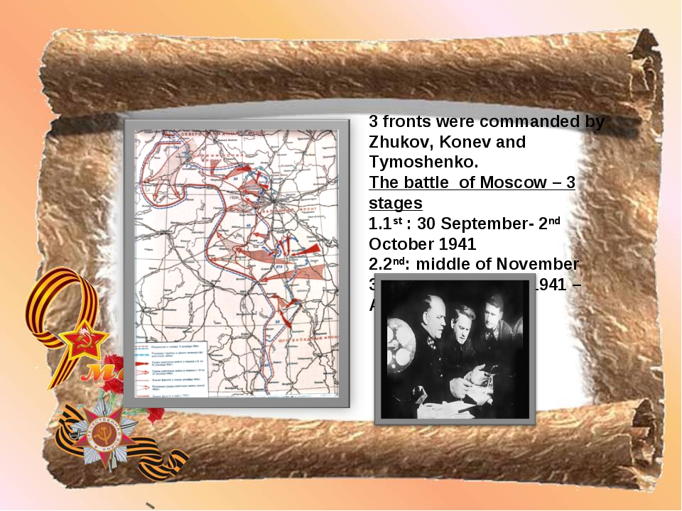 3 fronts were commanded by Zhukov, Konev and Tymoshenko. The battle of Moscow...