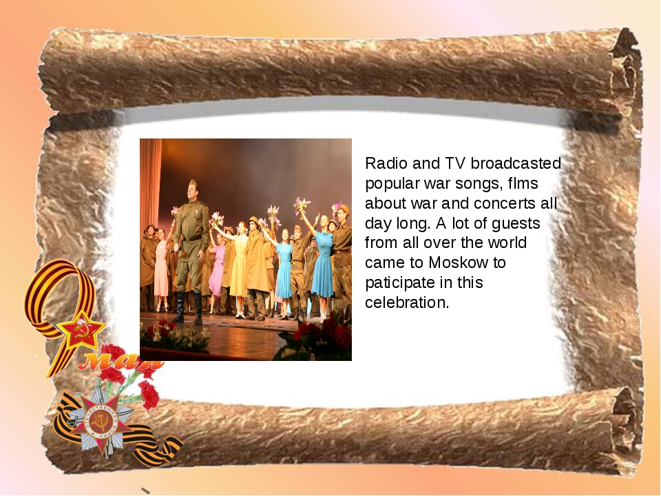 Radio and TV broadcasted popular war songs, flms about war and concerts all d...