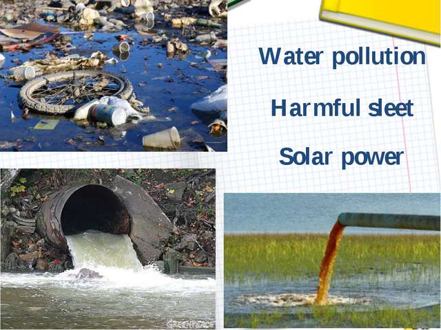 Solar power Water pollution Harmful sleet