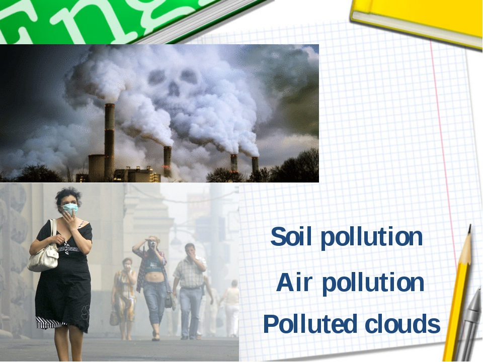 Polluted clouds Soil pollution Air pollution