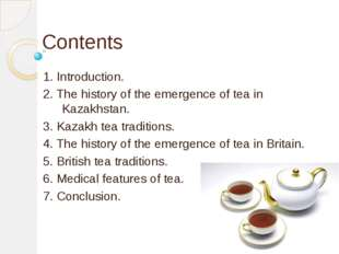 Contents 1. Introduction. 2. The history of the emergence of tea in Kazakhsta