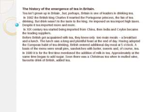 The history of the emergence of tea in Britain. Tea isn't grown up in Britain