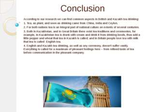 Conclusion According to our research we can find common aspects in British an