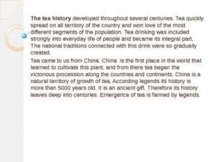The tea history developed throughout several centuries. Tea quickly spread on