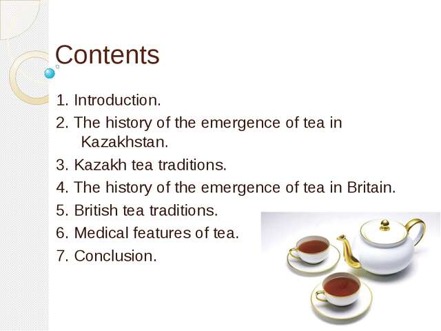 Contents 1. Introduction. 2. The history of the emergence of tea in Kazakhsta...