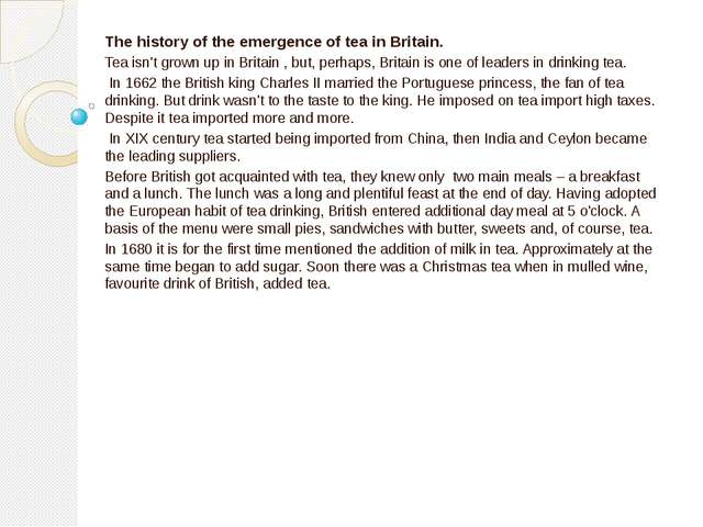 The history of the emergence of tea in Britain. Tea isn't grown up in Britain...