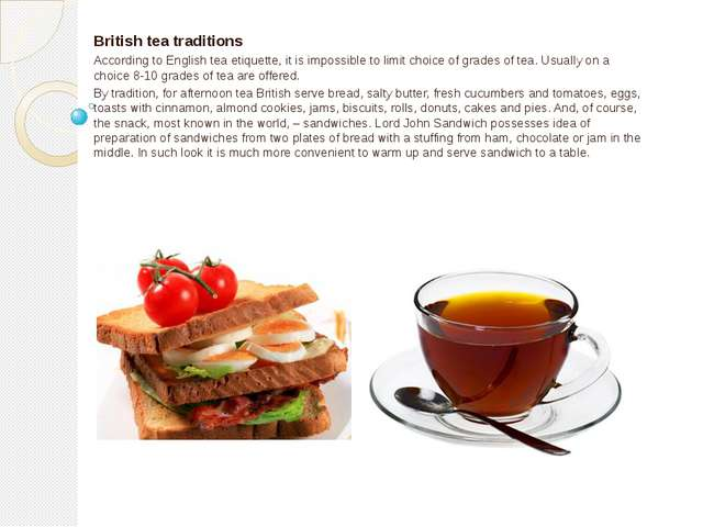 British tea traditions According to English tea etiquette, it is impossible t...
