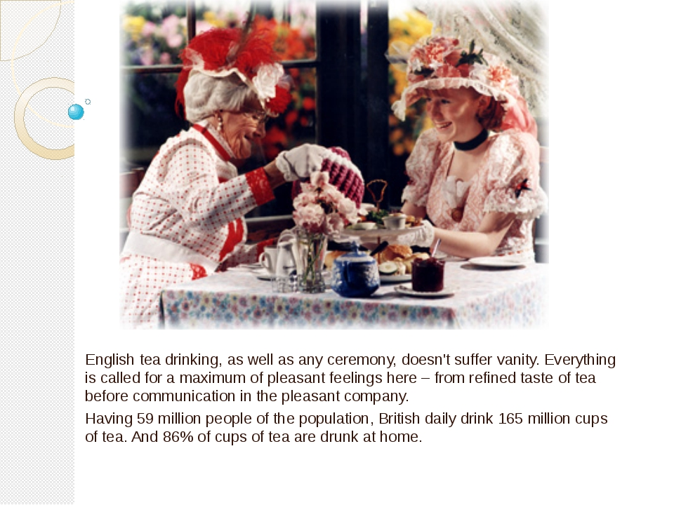 English tea drinking, as well as any ceremony, doesn't suffer vanity. Everyth...