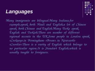 Languages Many immigrants are bilingual.Many Indians,for example,speak both H