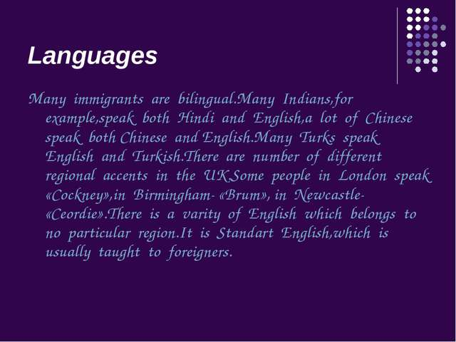 Languages Many immigrants are bilingual.Many Indians,for example,speak both H...