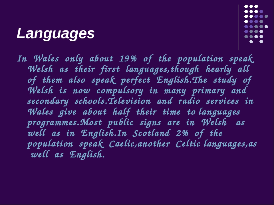 Languages In Wales only about 19% of the population speak Welsh as their firs...