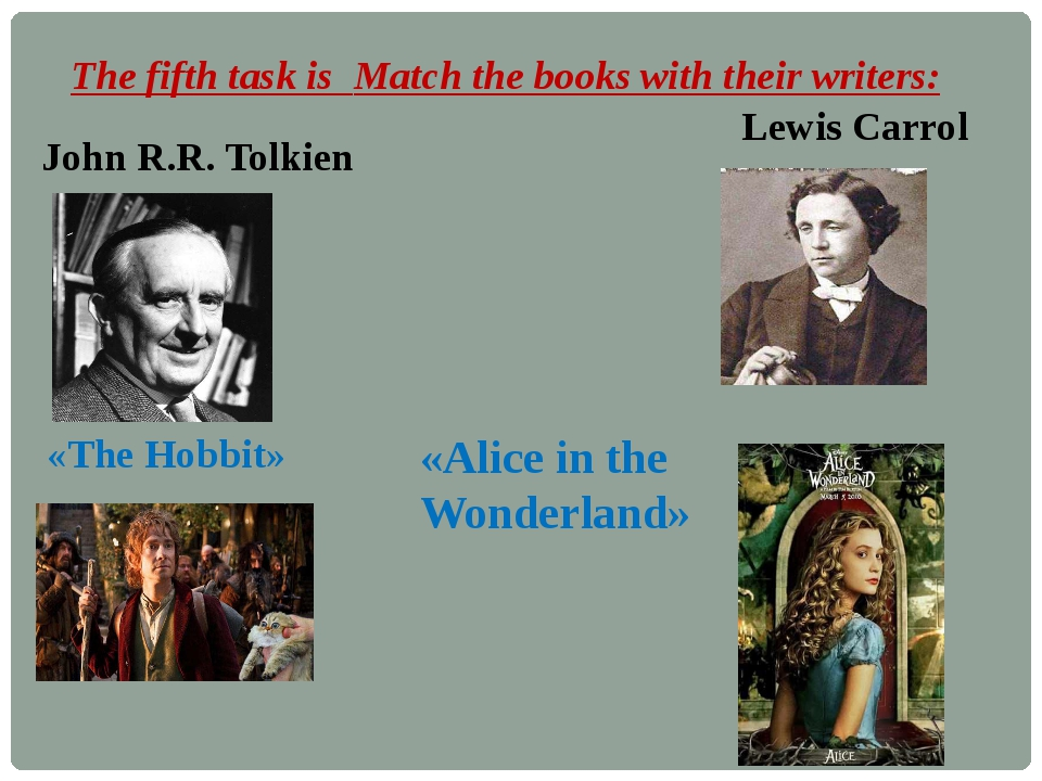 The fifth task is Match the books with their writers: John R.R. Tolkien «The...