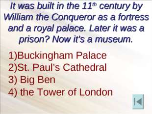 It was built in the 11th century by William the Conqueror as a fortress and a
