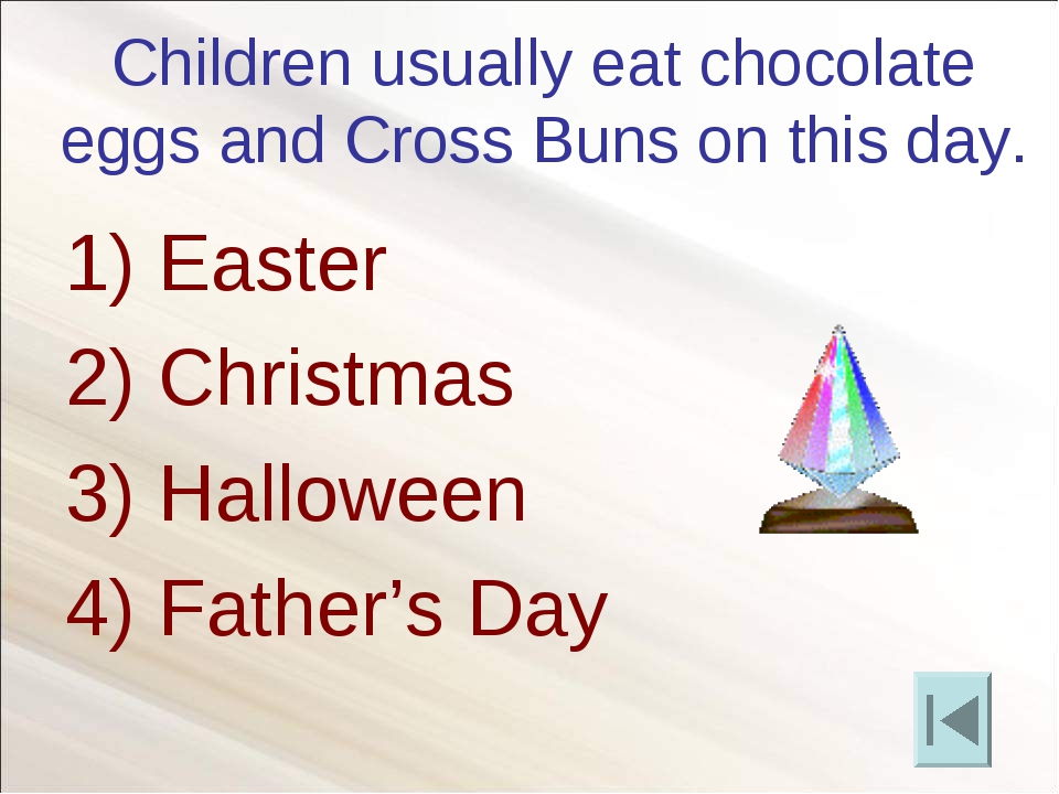 Children usually eat chocolate eggs and Cross Buns on this day. 2) Christmas...