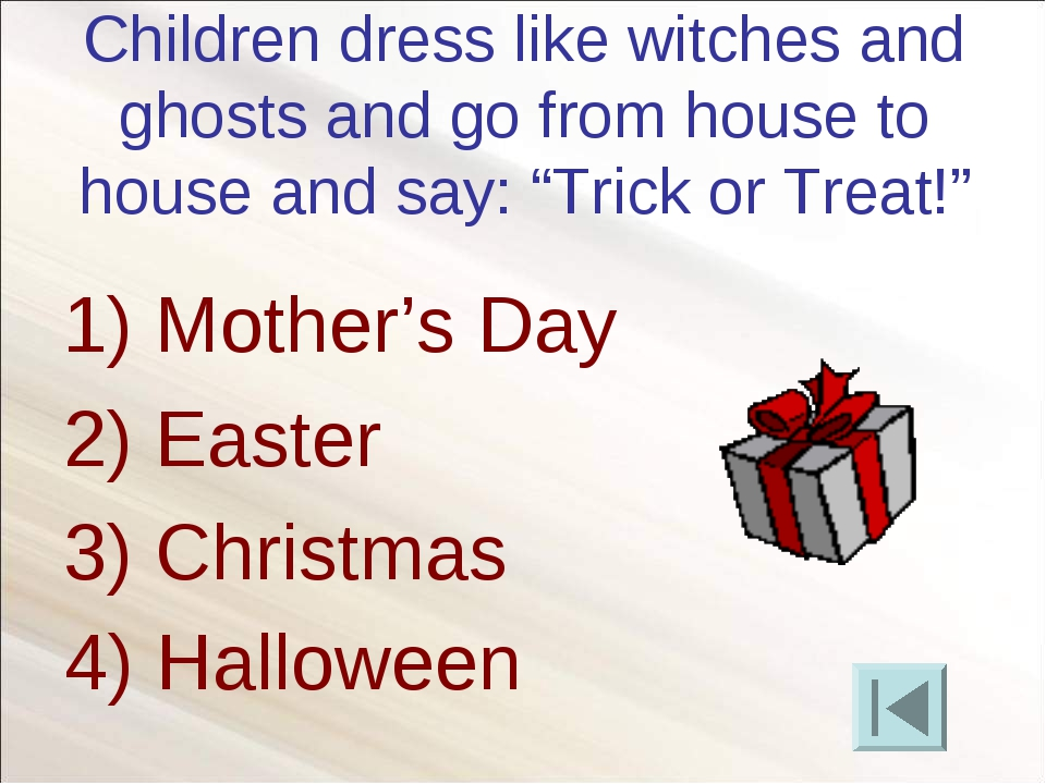 "Children dress like witches and ghosts and go from house to house and say: ""T..."