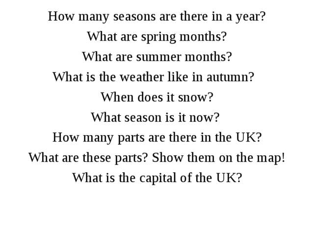 How many seasons are there in a year? What are spring months? What are summer...