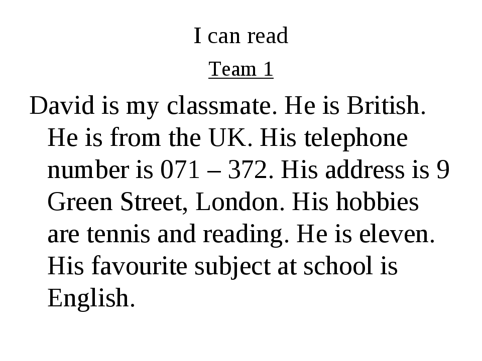 I can read Team 1 David is my classmate. He is British. He is from the UK. Hi...