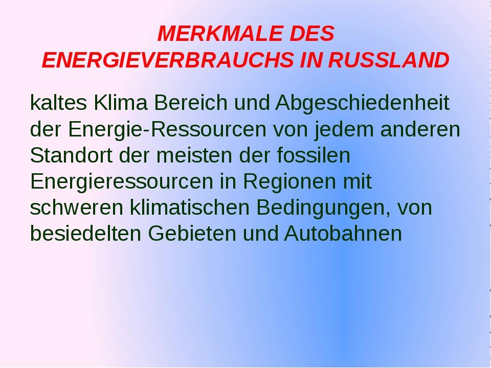 MERKMALE DES ENERGIEVERBRAUCHS IN RUSSLAND kaltes Klima Bereich und Abgeschi...