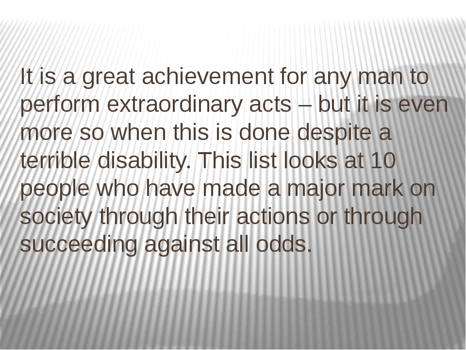 It is a great achievement for any man to perform extraordinary acts – but it...