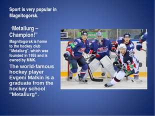 "Sport is very popular in Magnitogorsk.   ""Metallurg – Champion!"" Magnitogorsk"