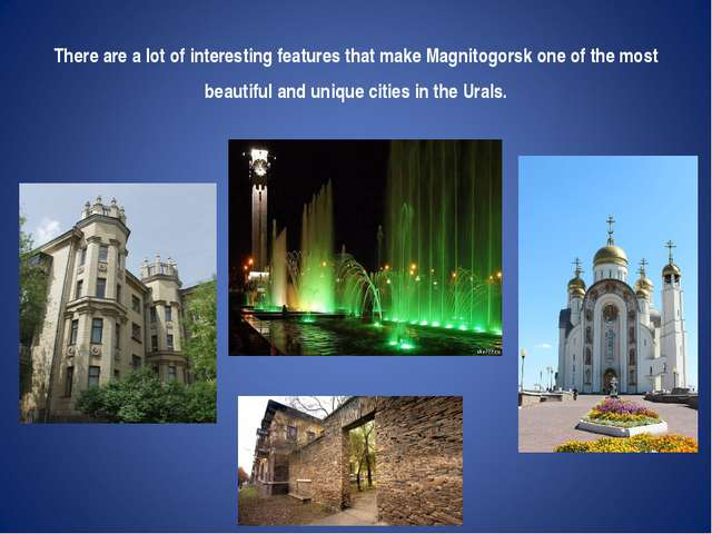 There are a lot of interesting features that make Magnitogorsk one of the mo...
