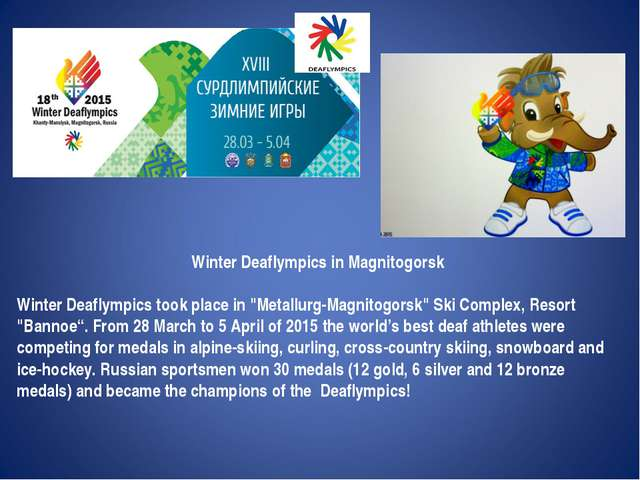 "Winter Deaflympics in Magnitogorsk Winter Deaflympics took place in ""Metallur..."