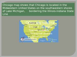 Chicago map shows that Chicago is located in the Midwestern United States on