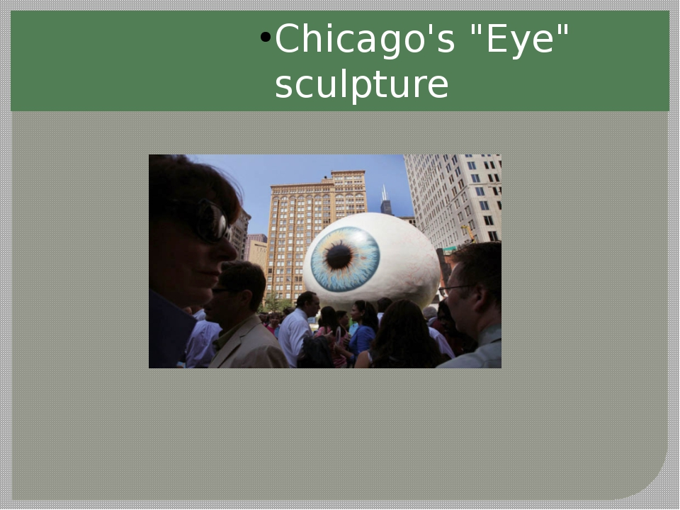 "Chicago's ""Eye"" sculpture"